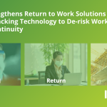 INTELEX STRENGTHENS RETURN TO WORK SOLUTIONS WITH NEW EXPOSURE TRACKING TECHNOLOGY TO DE-RISK WORKER SAFETY & BUSINESS CONTINUITY