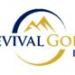 Revival Gold to Drill 5,000 Meters, Commence Engineering and Environmental Work