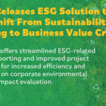 INTELEX RELEASES ESG SOLUTION TO POWER THE SHIFT FROM SUSTAINABILITY REPORTING TO BUSINESS VALUE CREATION