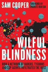 Optimum Publishing International announces Wilful Blindness, How a network of narcos, tycoons and CCP agents infiltrated the West